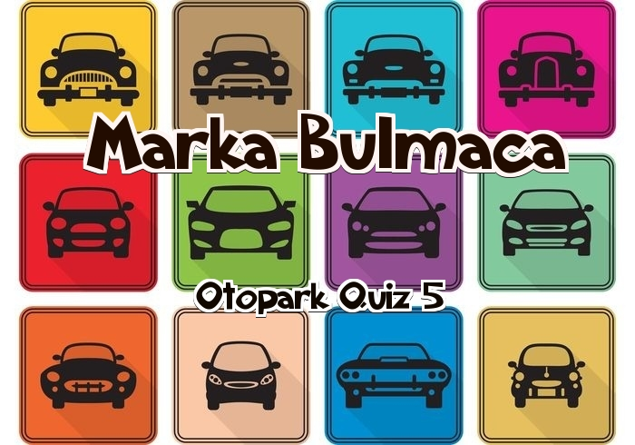 Photo of Otopark Quiz –  Marka Bulmaca