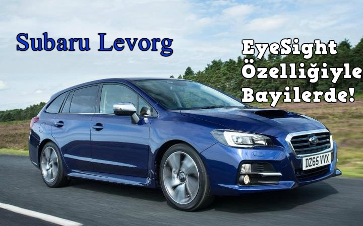 Photo of Subaru Levorg, EyeSight özelliğiyle bayilerde