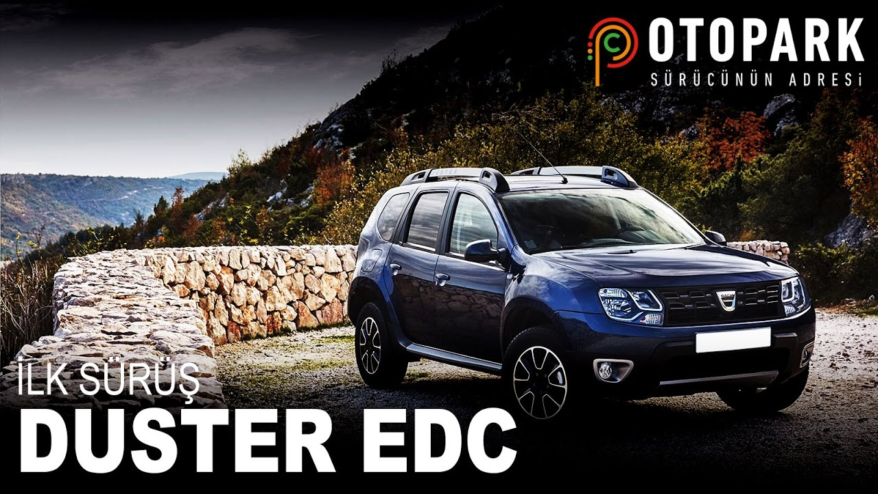 Photo of Dacia Duster EDC | İlk Sürüş