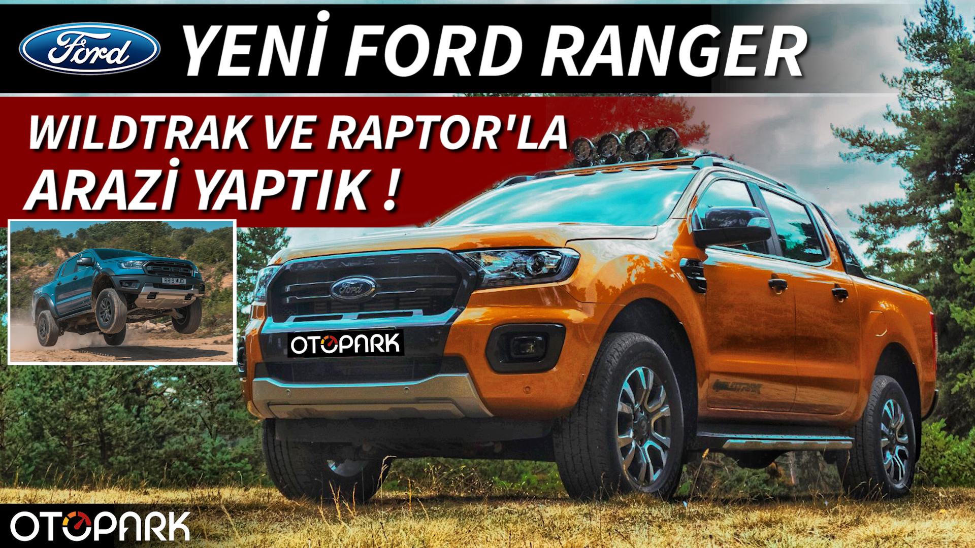 Photo of Yeni Ford Ranger Wildtrak ve Raptor | Arazi yaptık!