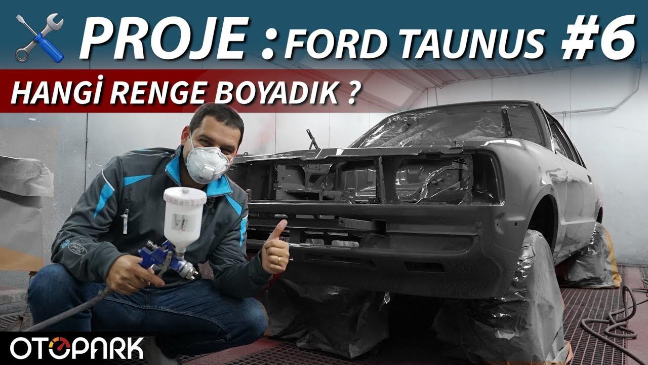 Photo of Proje: Ford Taunus | Bölüm #6 | Hangi Renge Boyadık !?